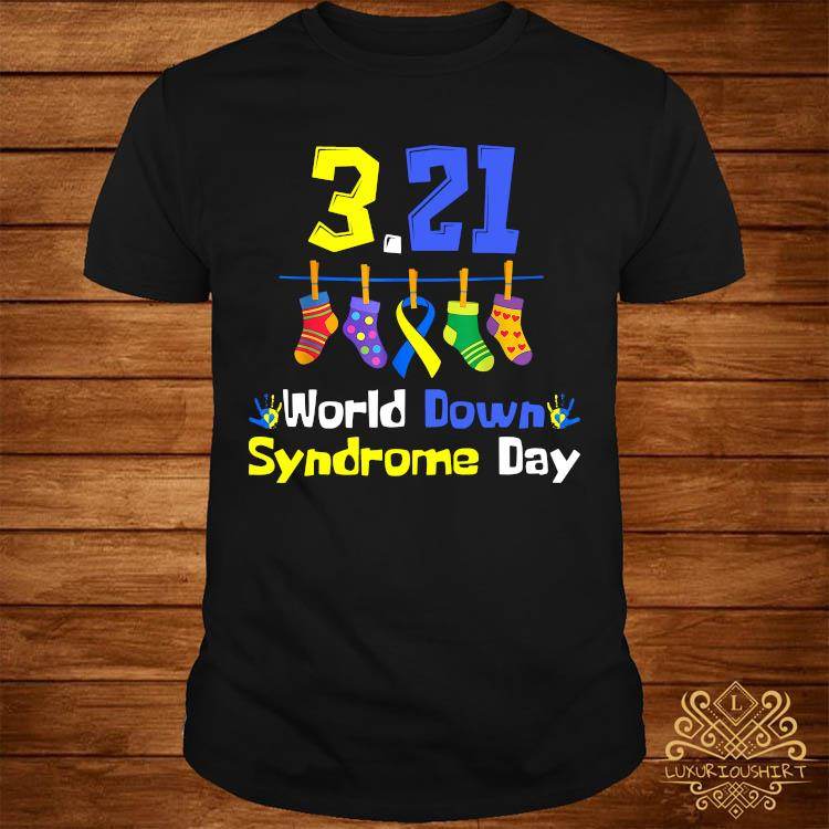 3.21 world down syndrome day 2021 Shirt
