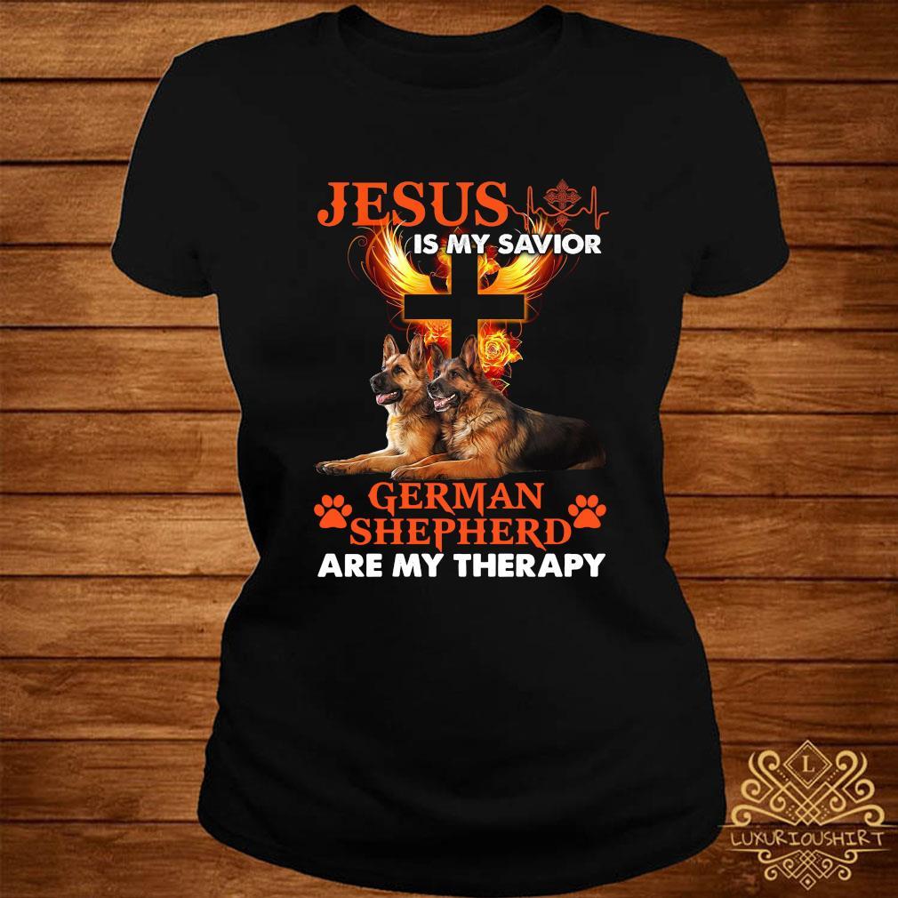 Jesus Is My Savior German Shepherd Are My Therapy Shirt ladies-tee