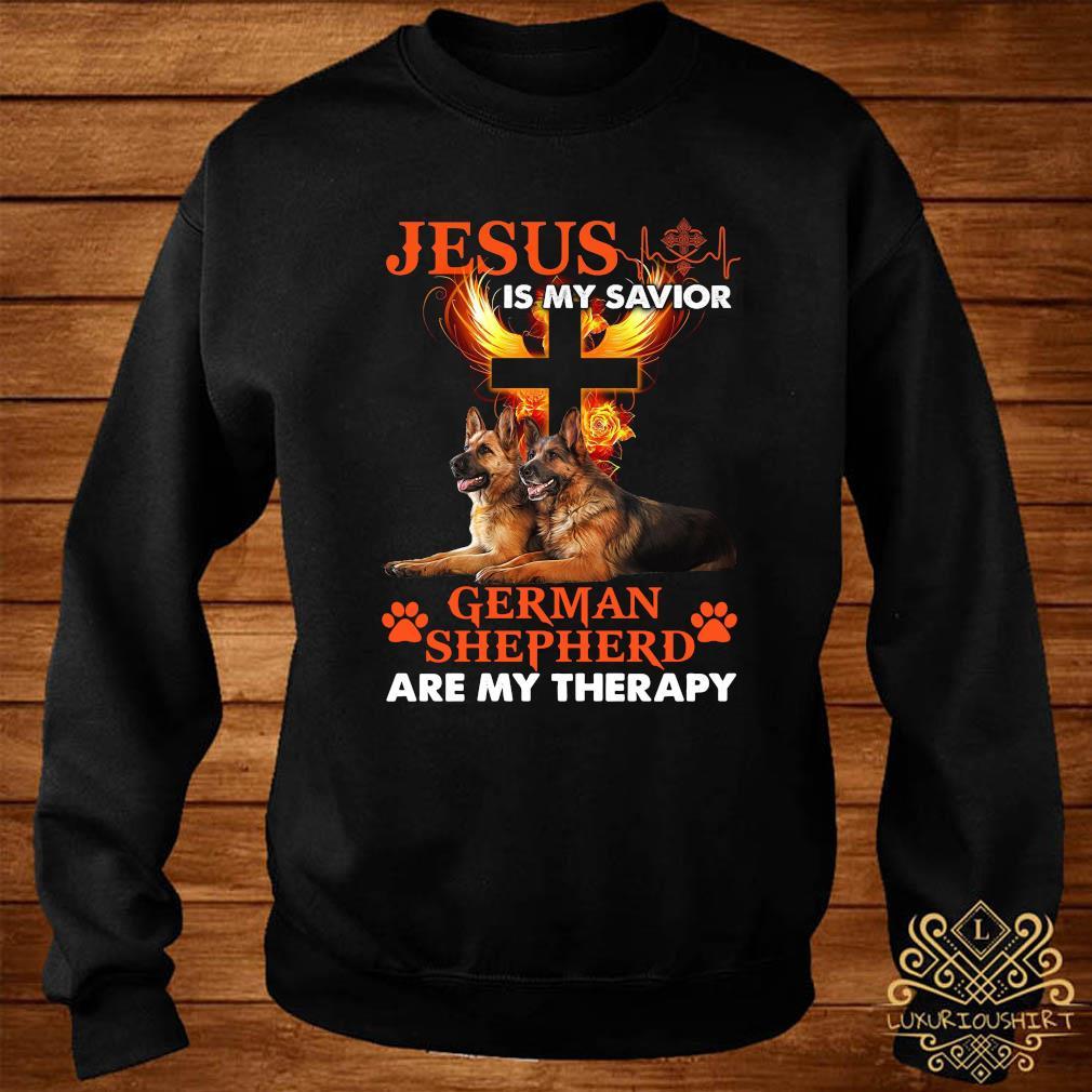 Jesus Is My Savior German Shepherd Are My Therapy Shirt sweater
