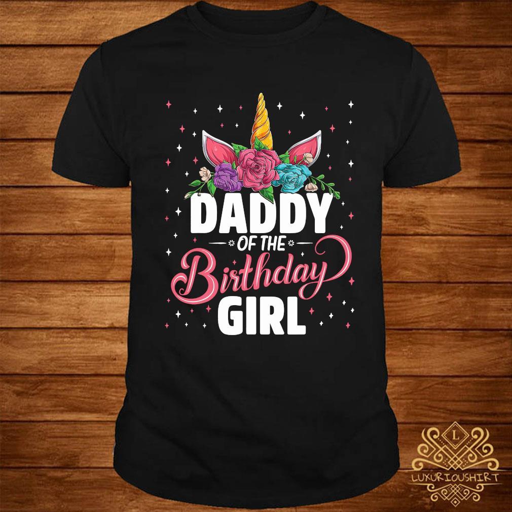 Daddy Of The Birthday Girl Unicorn Shirt