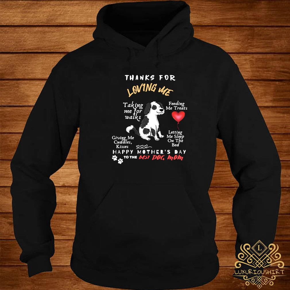 Thanks For Loving Me Happy Mother's Day To The Best Dog Mom Shirt hoodie