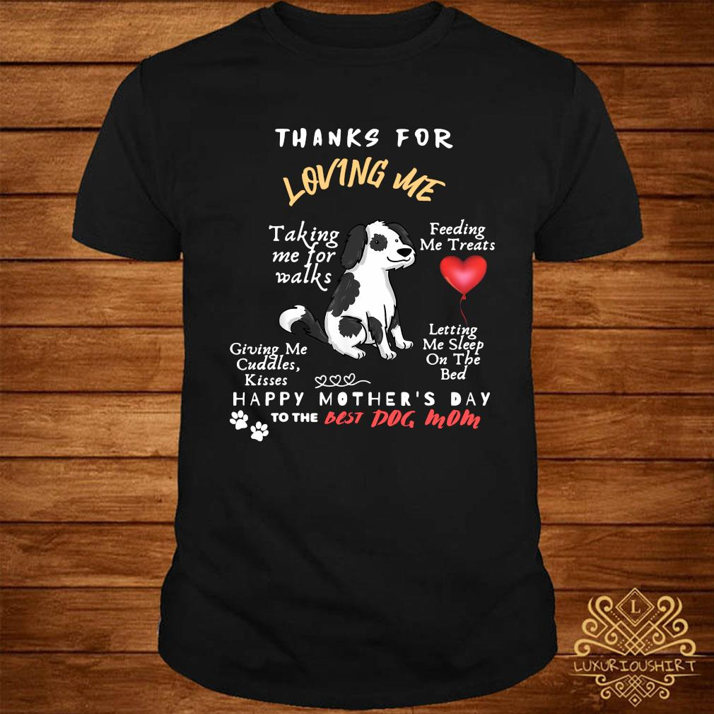 Thanks For Loving Me Happy Mother's Day To The Best Dog Mom Shirt
