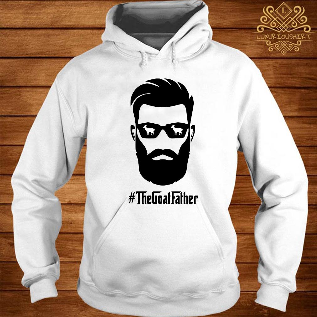 The Goat Father Shirt hoodie