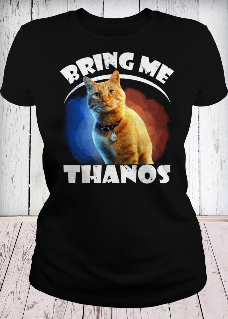 Captain Marvel cat Goose bring me Thanos ladies tee