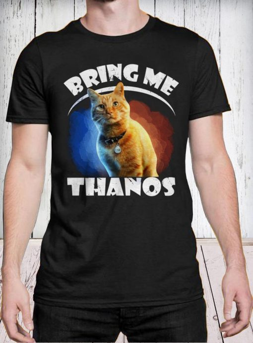 Captain Marvel cat Goose bring me Thanos shirt
