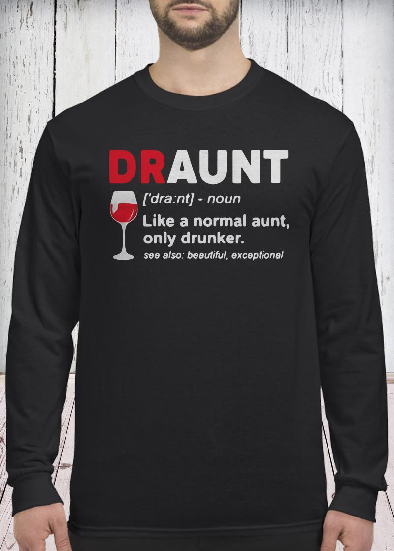 Draunt like a normal aunt only drunker wine long sleeved