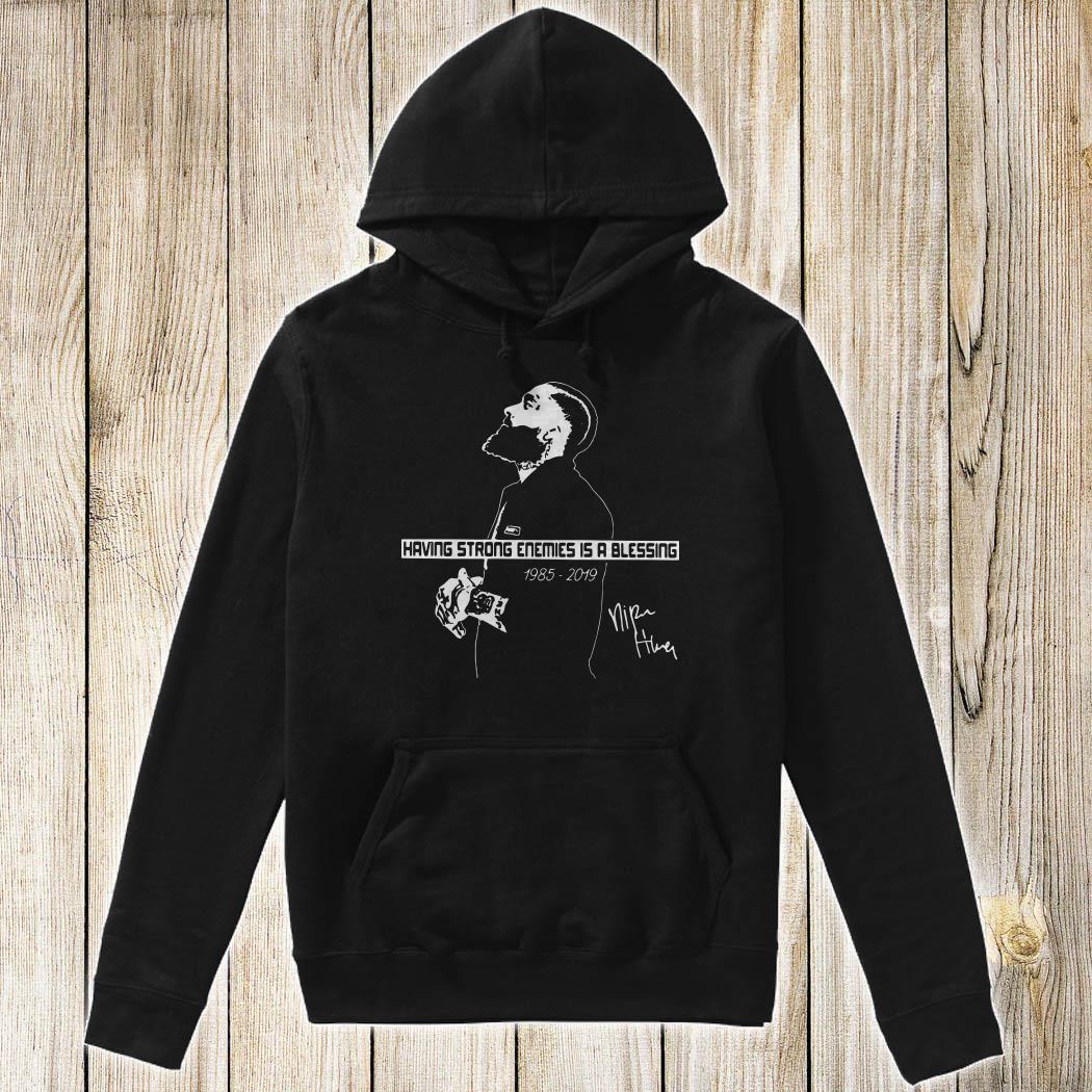 Rip Nipsey Hussle Having Strong Enemies Is A Blessing 1985 2019 hoodie