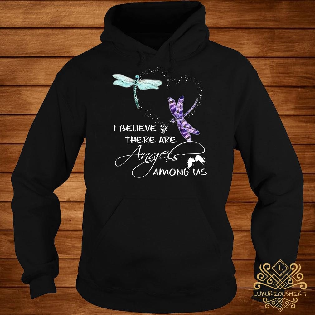 Dragonfly I believe there are angels among US hoodie