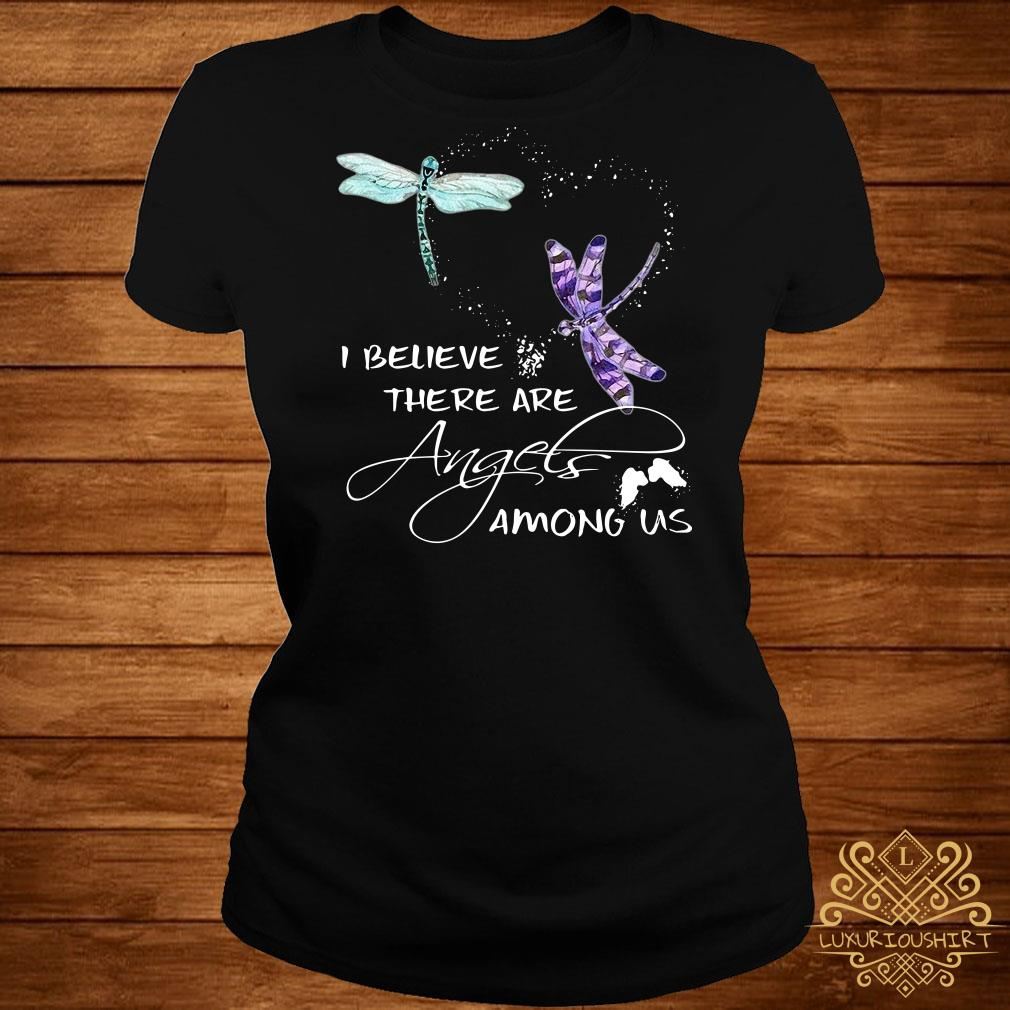 Dragonfly I believe there are angels among US ladies tee