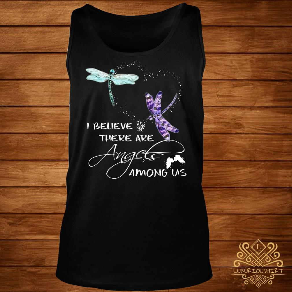 Dragonfly I believe there are angels among US tank-top