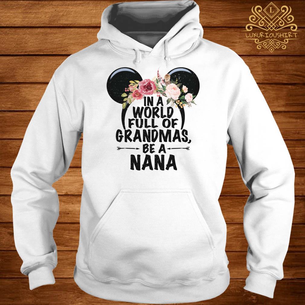 Mickey Disney in a world full of Grandmas be a Nana hoodie