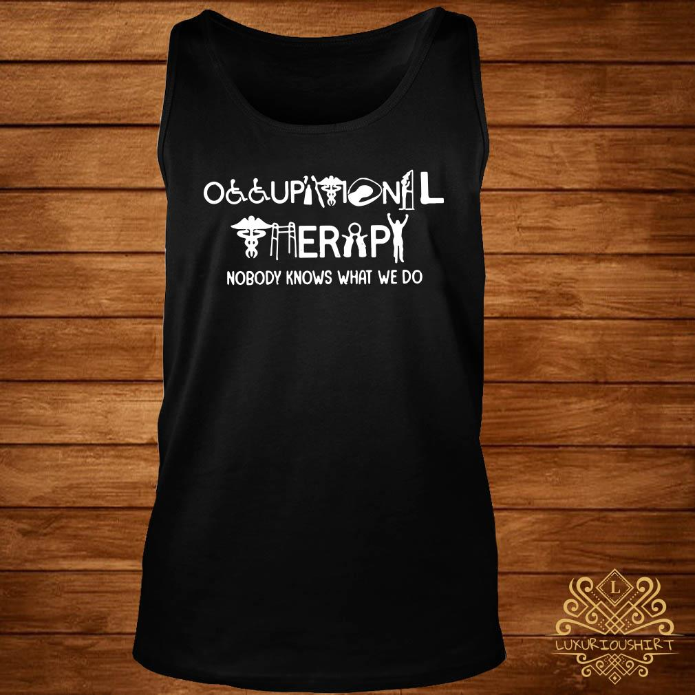 Occupational therapy nobody knows what we do tank-top