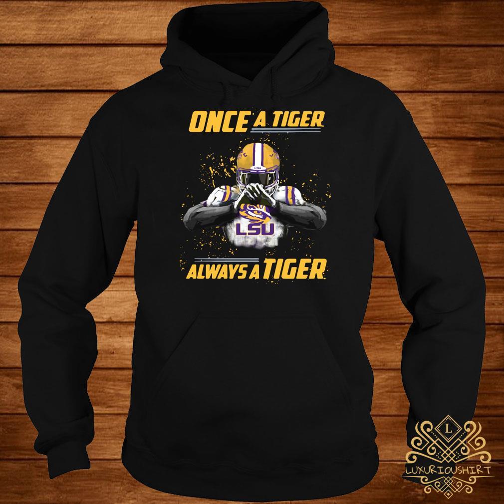 Once a Tiger LSU always a Tiger hoodie