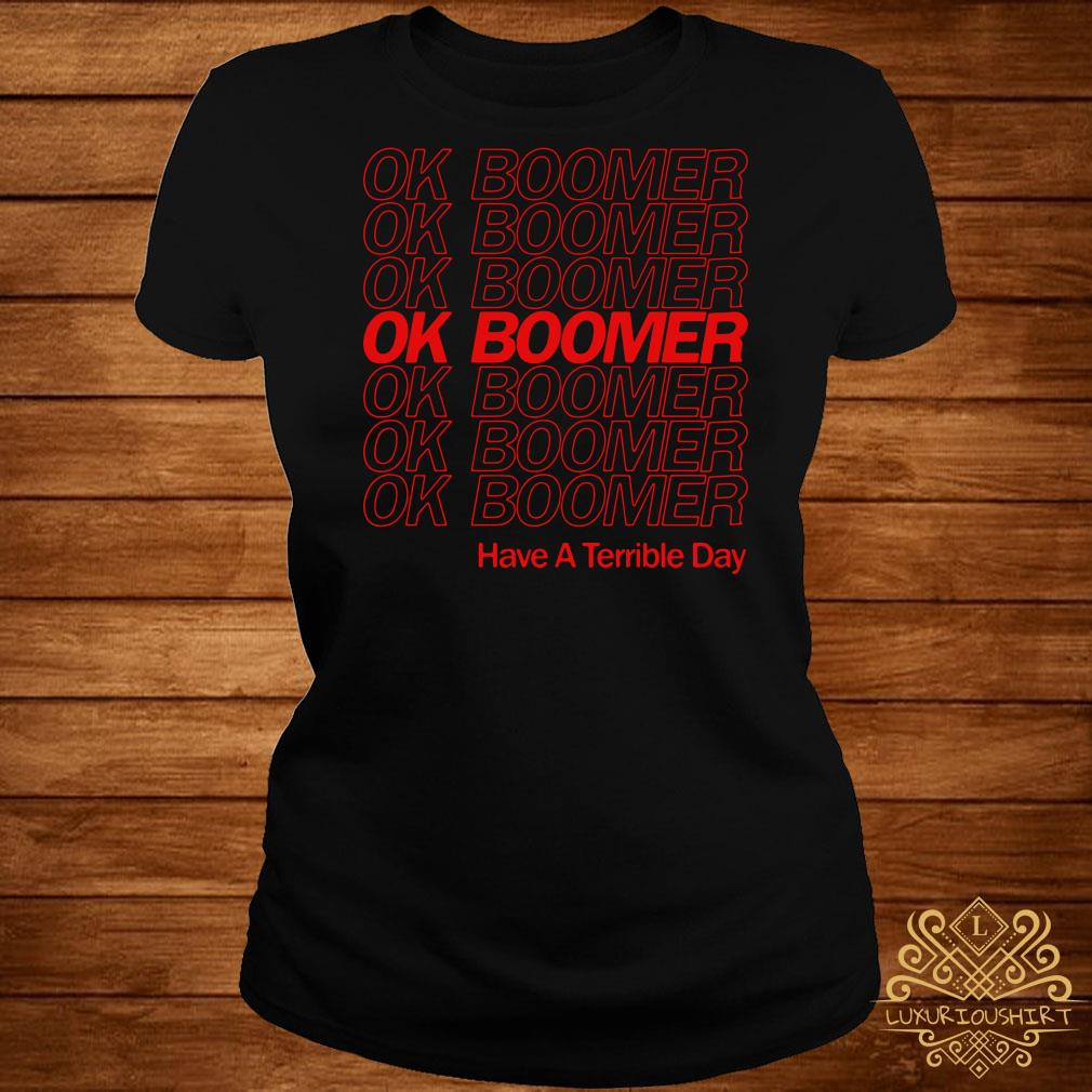 Ok Boomer Have A Terrible Day Ladies Tee