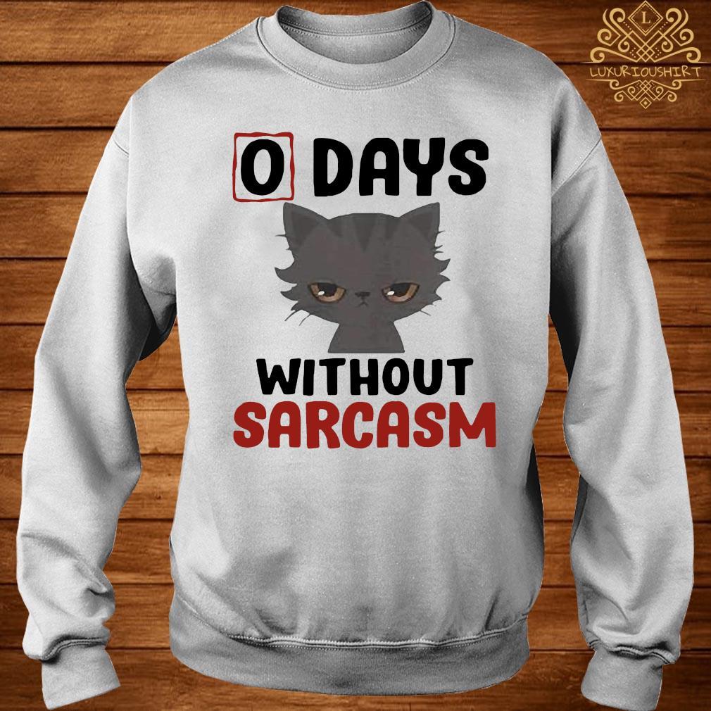 0 Days Without Sarcasm Cat Shirt sweater