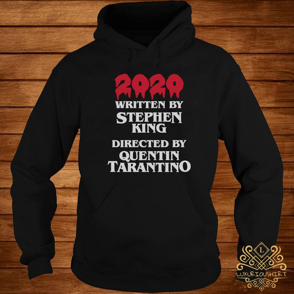 2020 Written By Stephen King Directed By Quentin Tarantino Shirt hoodie