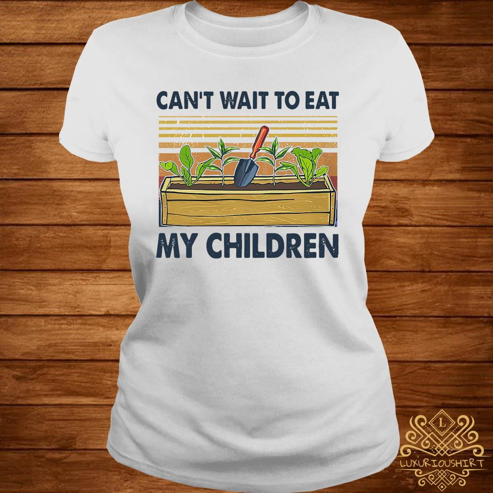 Can't Wait To Eat My Children Shirt ladies-tee