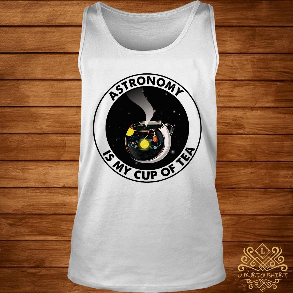 Astronomy Is My Cup Of Tea Shirt tank-top