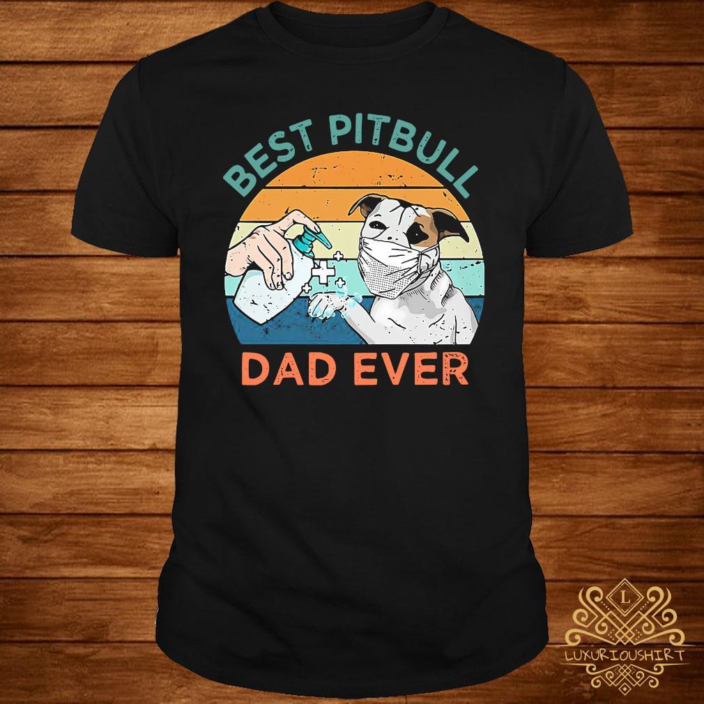 Best Pitbull Dad Ever Sanitizer Face Mask Vintage Shirt