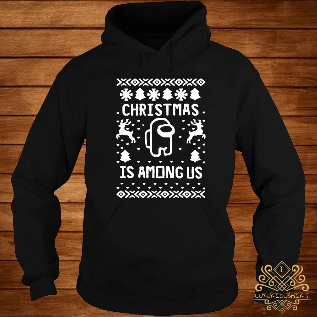 Christmas Is Among Us Sweater hoodie