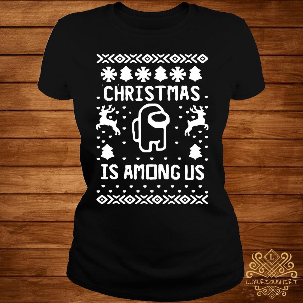 Christmas Is Among Us Sweater ladies-tee