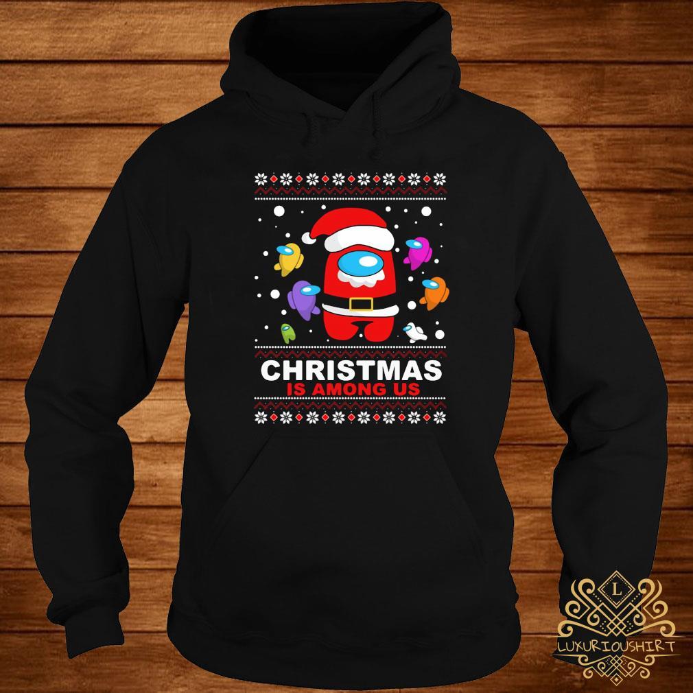Christmas Is Among Us Ugly Sweats hoodie