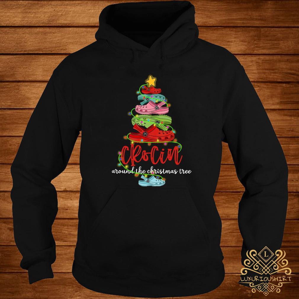 Crocin Around The Christmas Tree Shirt hoodie