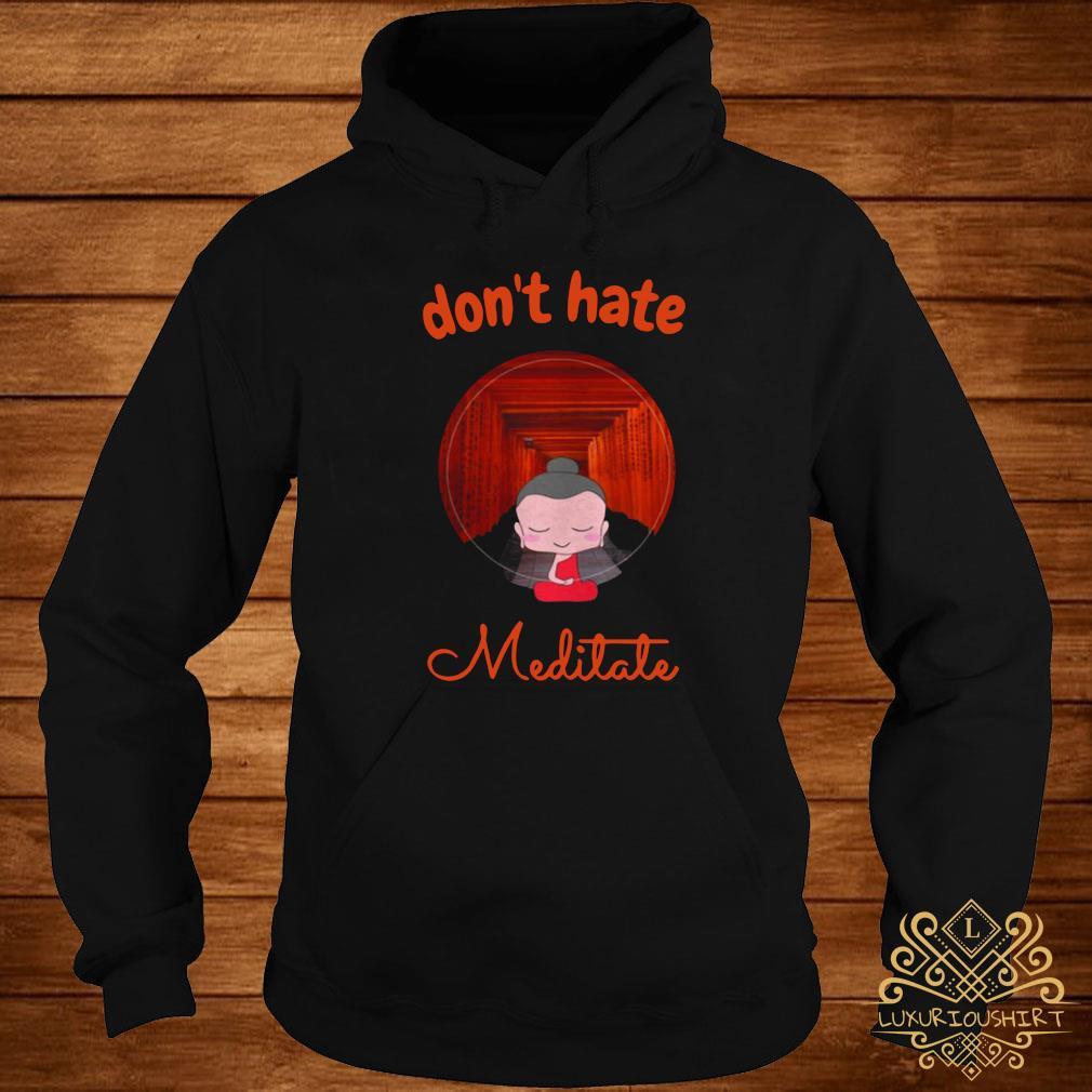 Don't Hate Meditate Yoga Shirt hoodie