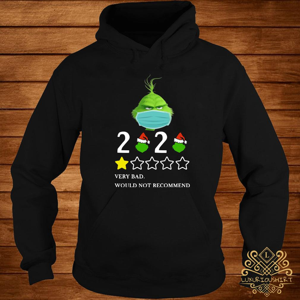 Grinch 2020 Very Bad Would Not Recommend Christmas Shirt hoodie