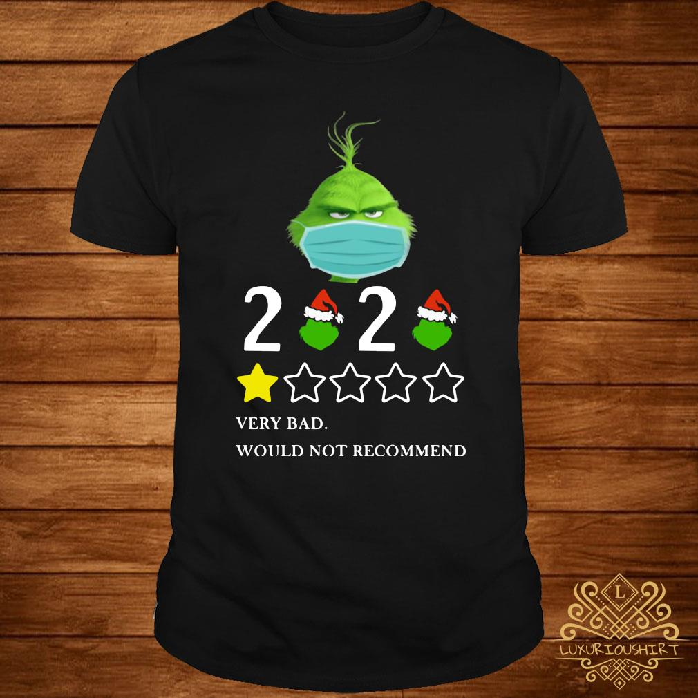 Grinch 2020 Very Bad Would Not Recommend Christmas Shirt