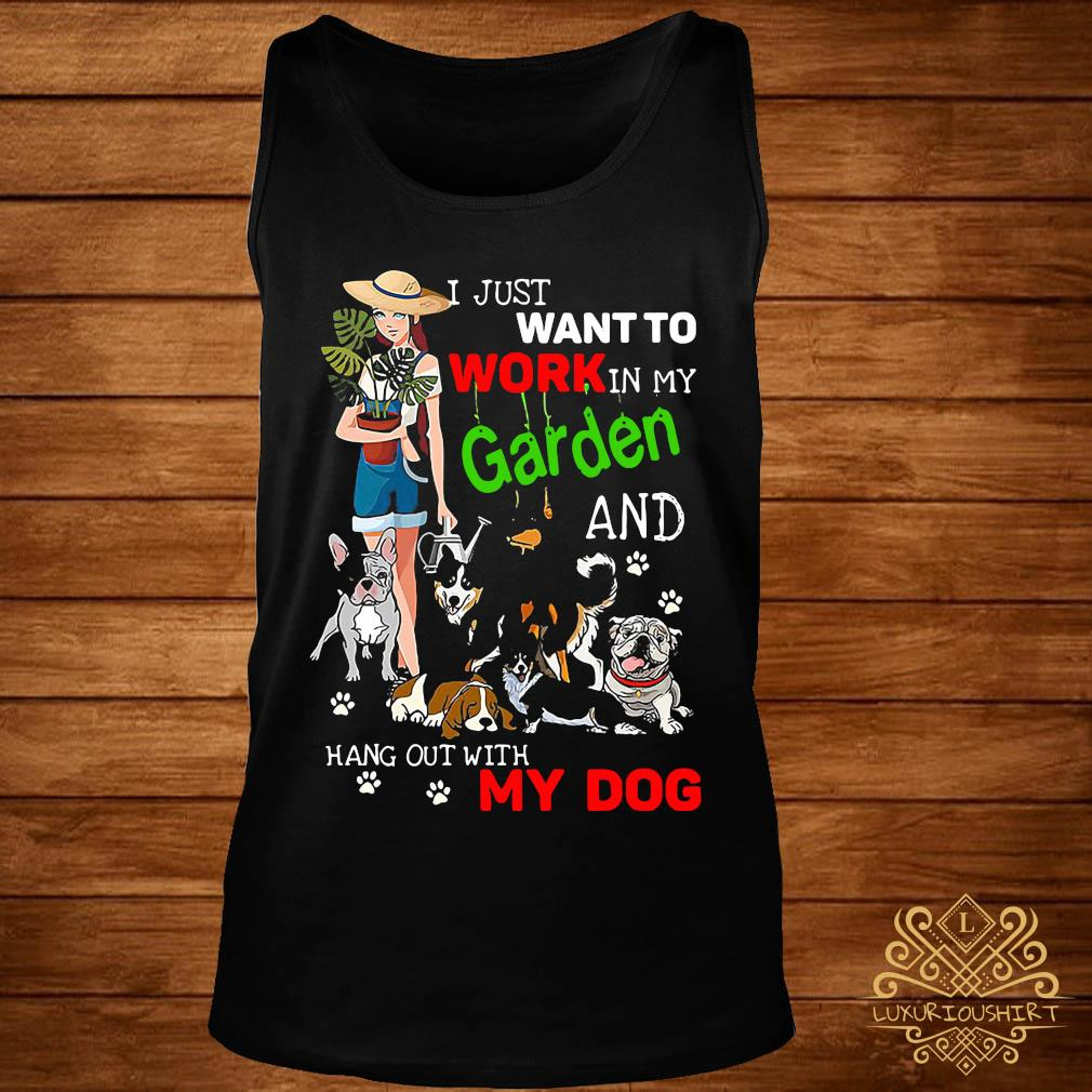 I Just Want To Work In My Garden And Hang Out With My Dog Lover Shirt tank-top