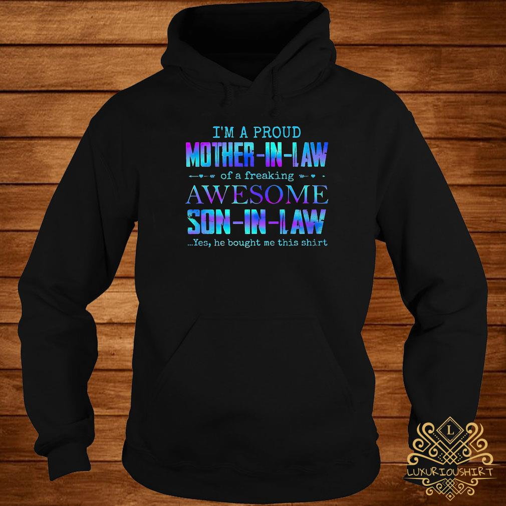 I'm A Proud Mother-In-Law Of A Freaking Awesome Son In Law Colorful Shirt hoodie