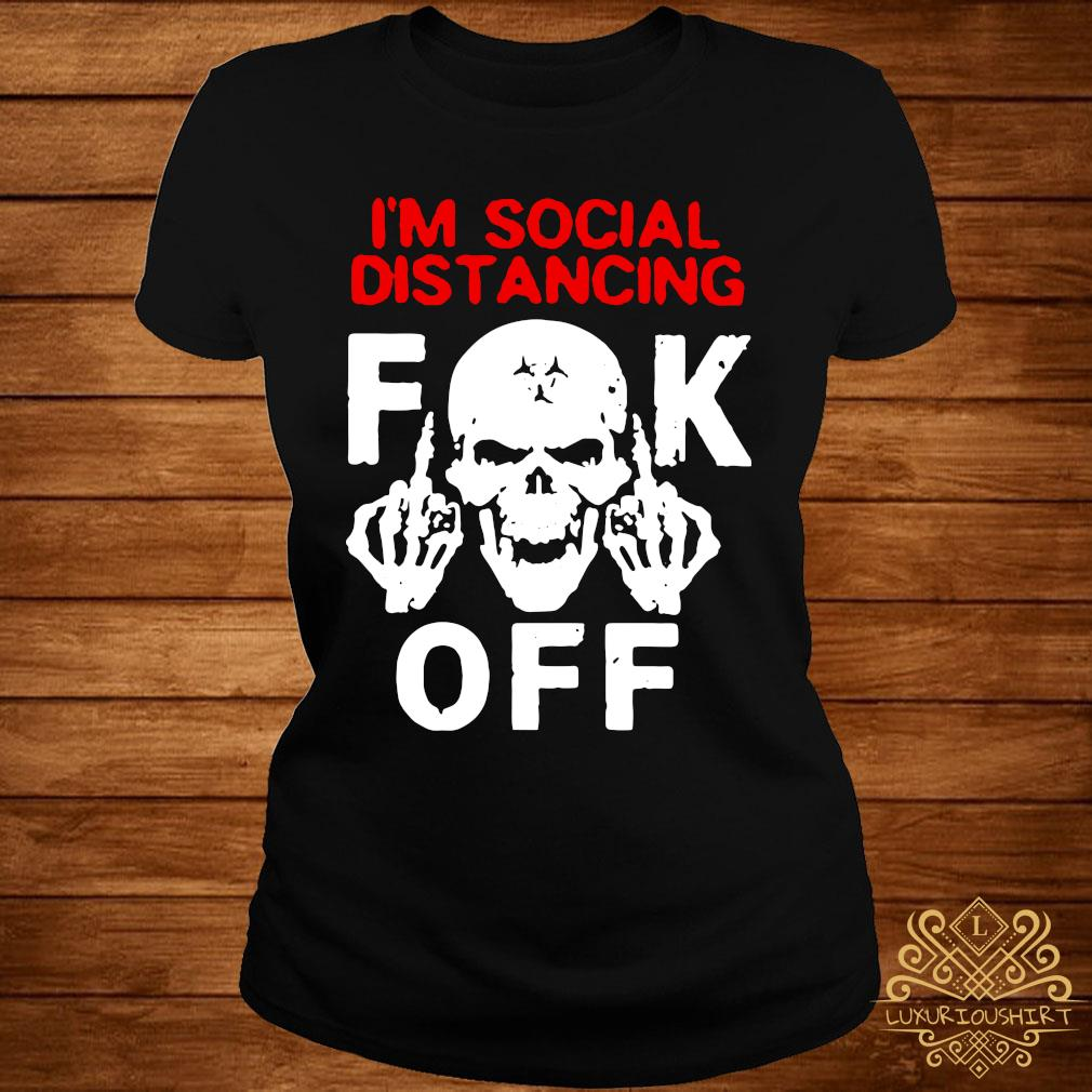 I'm Social Distancing Fuck Off Coronavirus Shirt ladies-tee