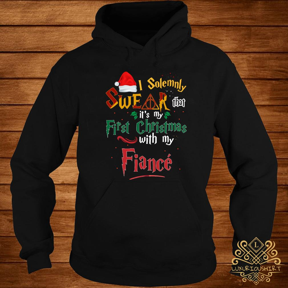 I Solemnly Swear That It's My First Christmas With My Fiance Shirt hoodie