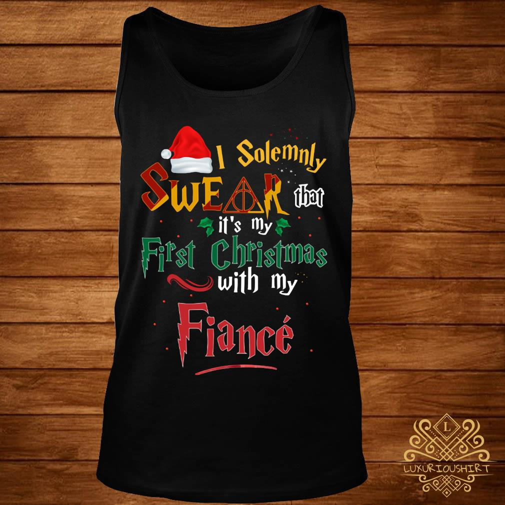I Solemnly Swear That It's My First Christmas With My Fiance Shirt tank-top