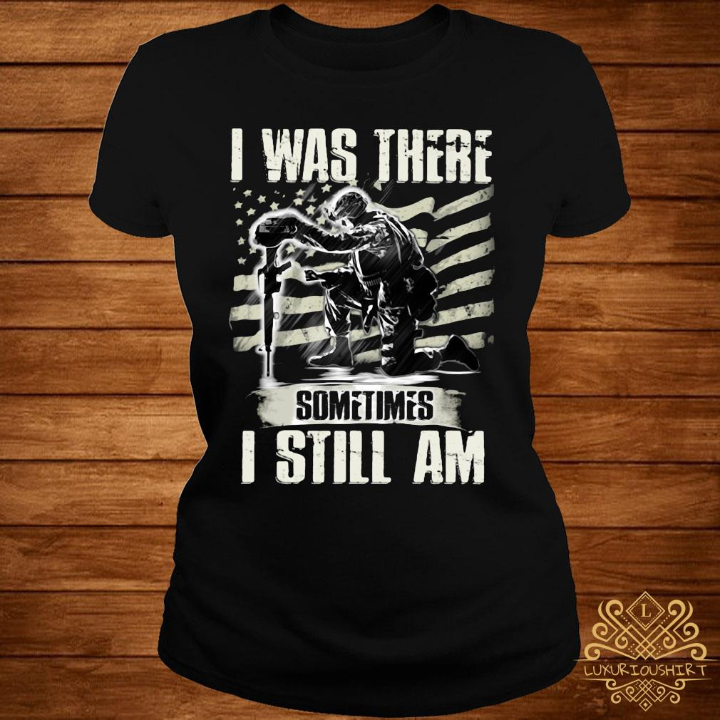 I Was There Sometimes I Still Am Shirt ladies-tee