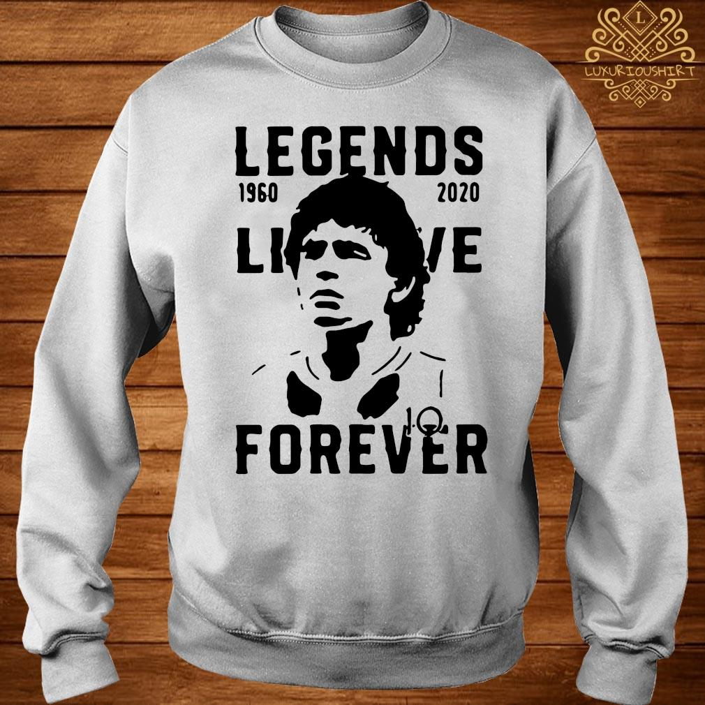 Legend Never Die Diego Maradona 1960 2020 Forever Shirt sweater