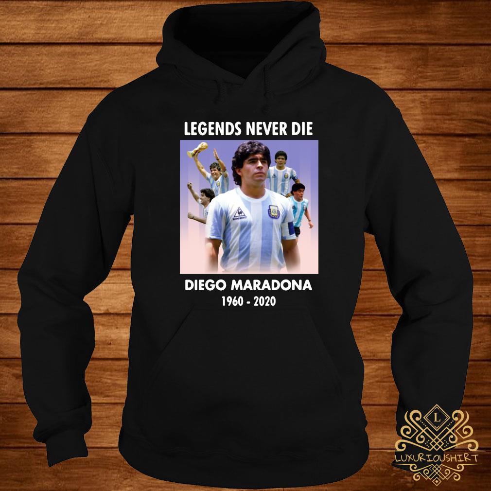 Legend Never Die Rest In Peace Diego Maradona Shirt hoodie