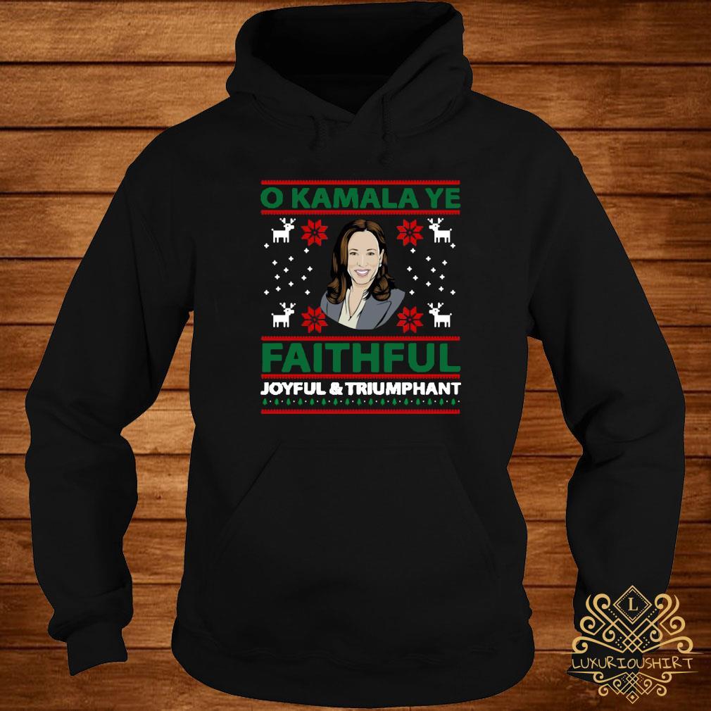 O Kamala Ye Faithful Joyful And Triumphant Christmas Shirt hoodie