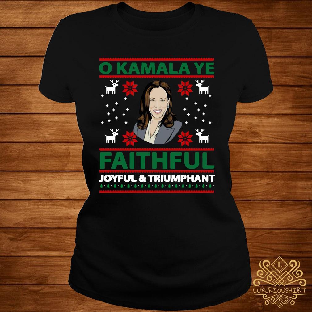 O Kamala Ye Faithful Joyful And Triumphant Christmas Shirt ladies-tee