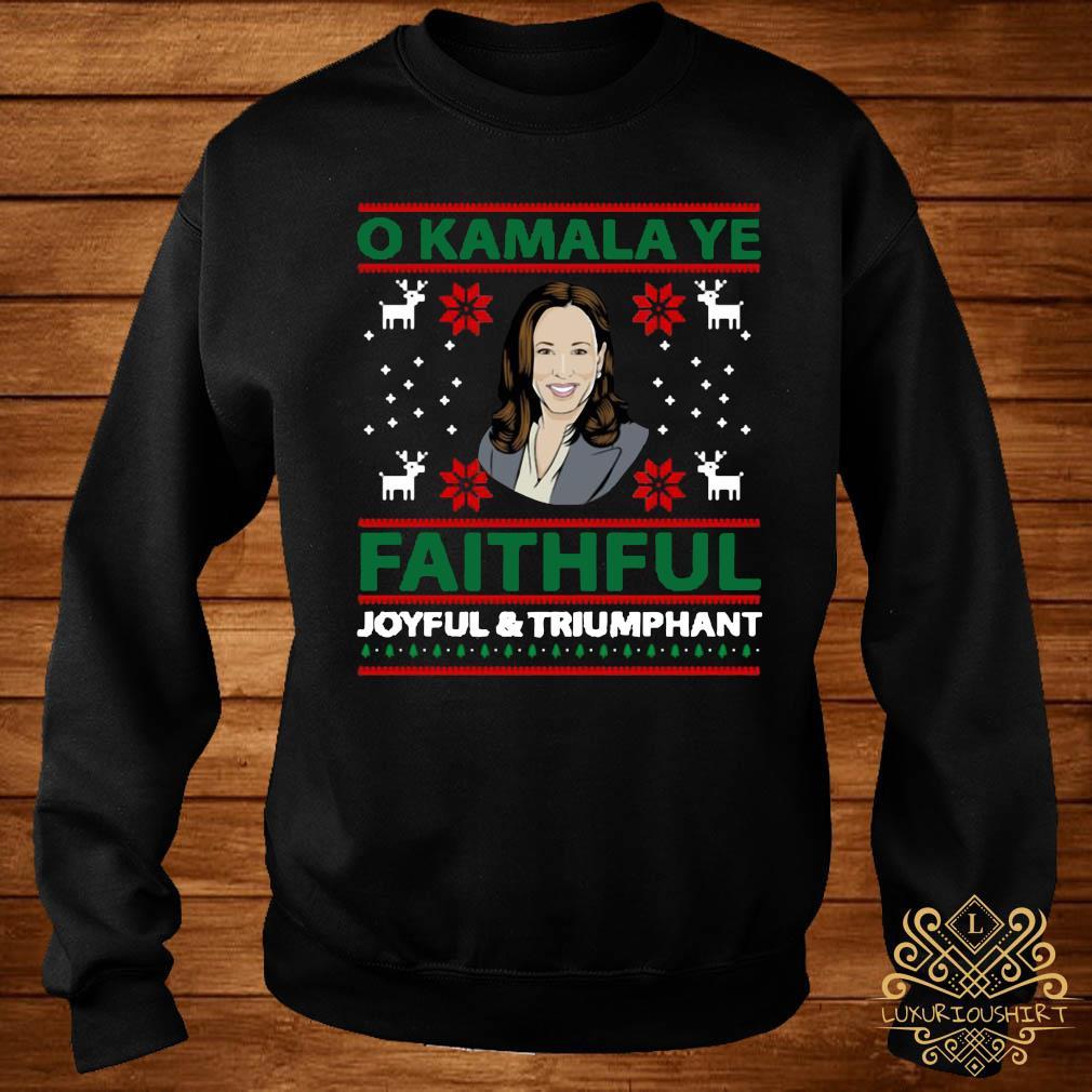 O Kamala Ye Faithful Joyful And Triumphant Christmas Shirt sweater