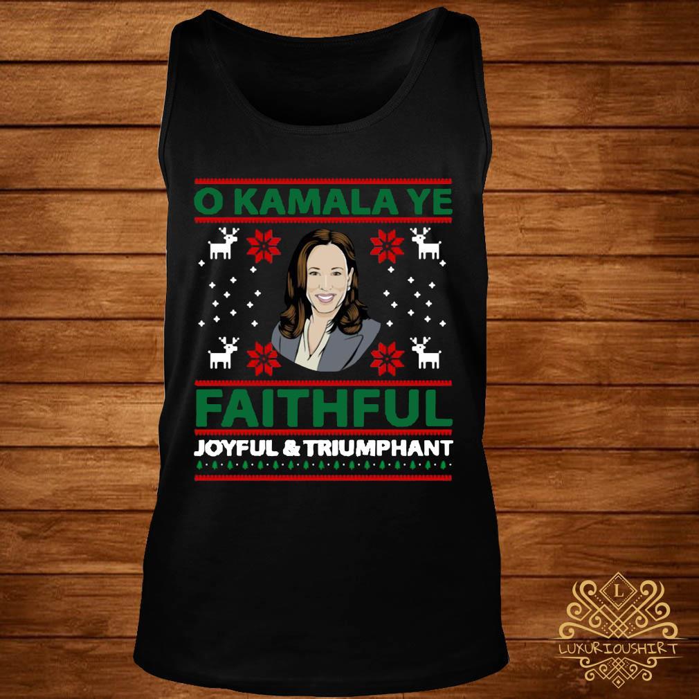 O Kamala Ye Faithful Joyful And Triumphant Christmas Shirt tank-top