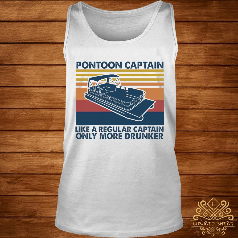 Pontoon Captain Like A Regular Captain Only More Drunker Vintage Shirt tank-top