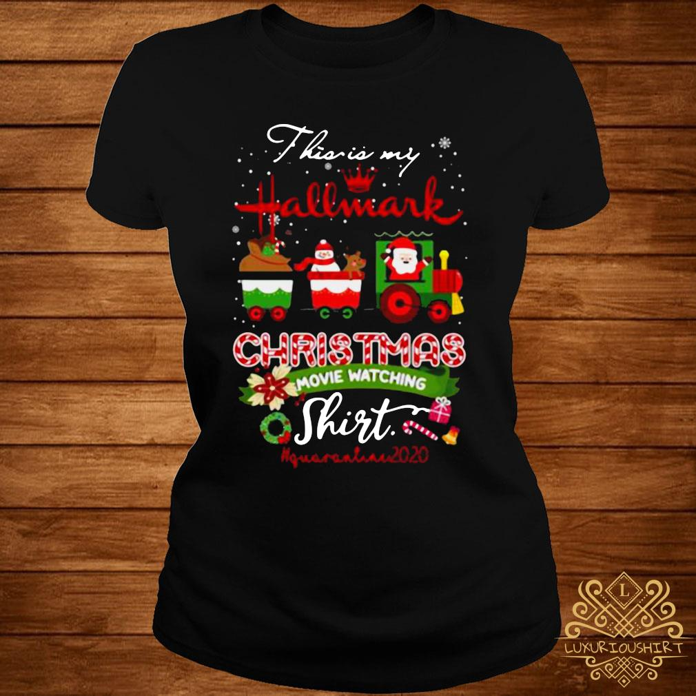 This Is My Hallmark Movie Christmas Watching Quarantined 2020 Shirt ladies-tee