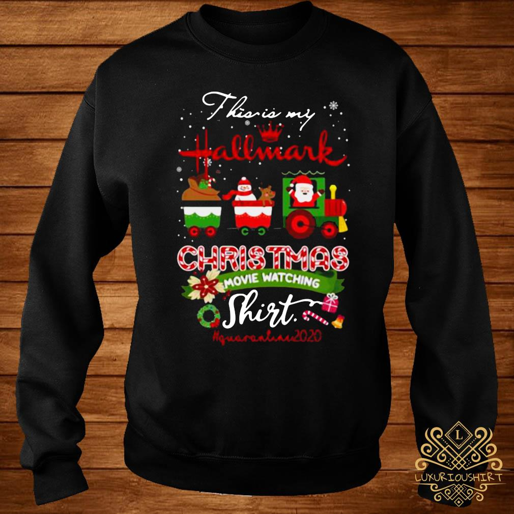 This Is My Hallmark Movie Christmas Watching Quarantined 2020 Shirt sweater