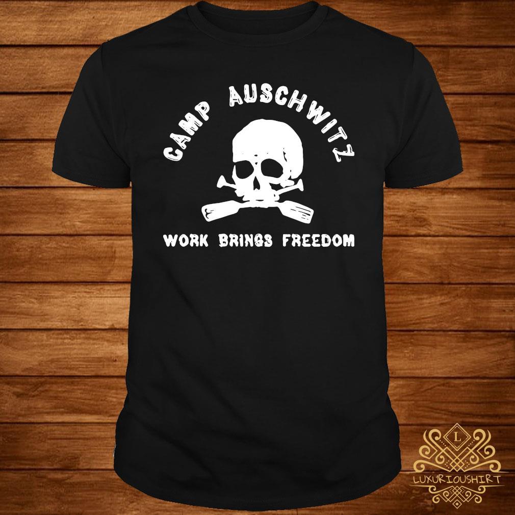 Camp Auschwitz Work Brings Freedom Shirt