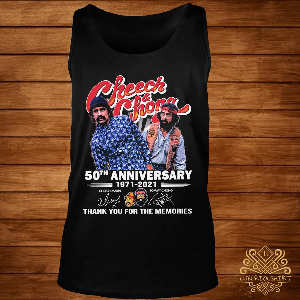 Cheech And Chong 50th Anniversary 1971 2021 Thank You For The Memories Signatures Shirt tank-top