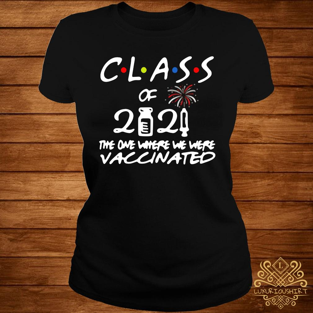 Class Of 2021 The One Where We Were Vaccinated Shirt ladies-tee