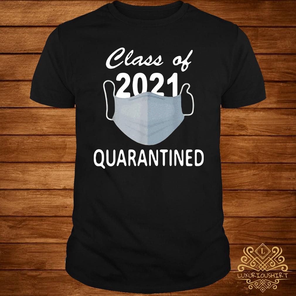 Facemask Class Of 2021 Quarantined Shirt