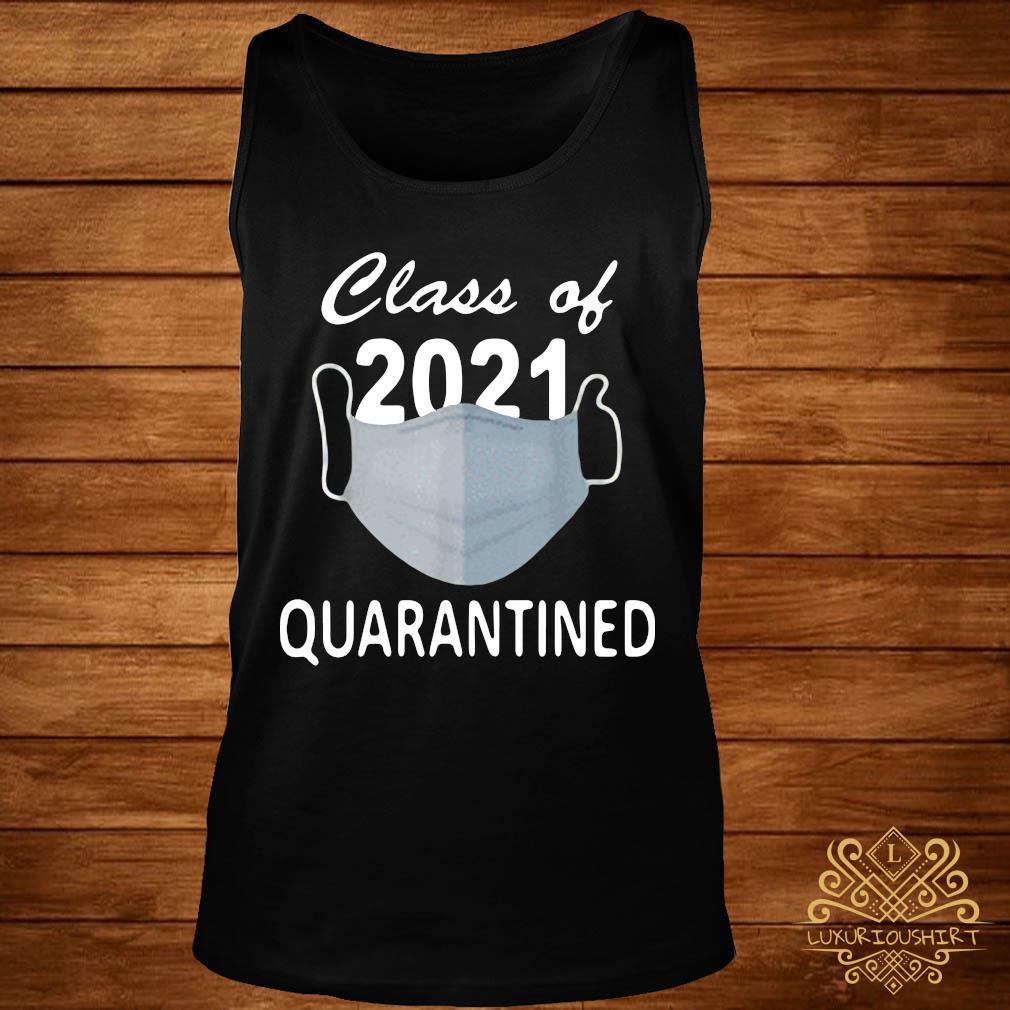 Facemask Class Of 2021 Quarantined Shirt tank-top